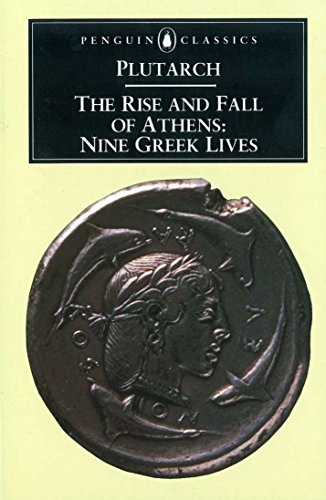 The Rise and Fall of Athens: Nine Greek Lives, Plutarch; Scott-Kilvert, Ian