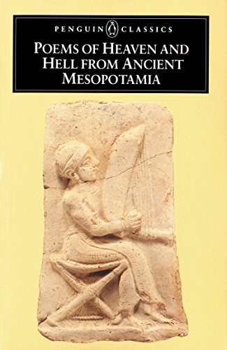 Poems of Heaven and Hell from Ancient Mesopotamia (Penguin Classics), Anonymous