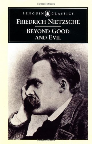 Beyond Good and Evil: Prelude to a Philosophy of the Future (Penguin Classics), Nietzsche, Friedrich