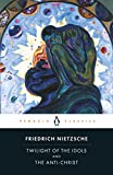 Cover Image of The Twilight of the Idols and The Anti-Christ: or How to Philosophize with a Hammer (Penguin Classics) by Friedrich Nietzsche published by Penguin Classics