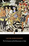 The Civilization of the Renaissance in Italy (Penguin Classics)/S. G. C. Middlemore