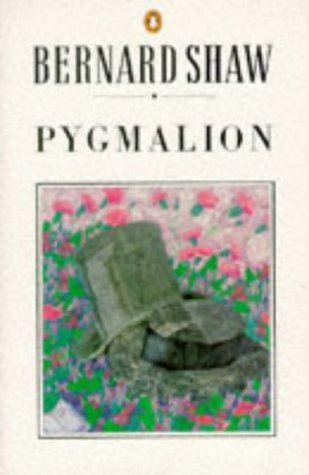 Pygmalion : A Romance in Five Acts, Shaw, George Bernard