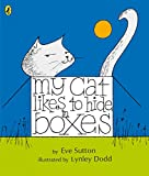My cat likes to hide in boxes | Sutton, Eve (19..-....)