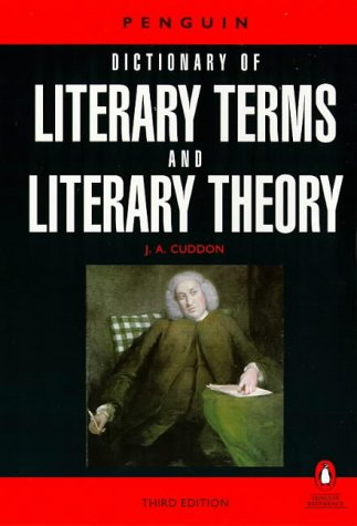A Dictionary of Literary Terms and Literary Theory (Dictionary, Penguin), Cuddon, J. A.