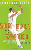 Arm-ball to Zooter: A Sideways Look at the Language of Cricket