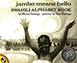 Jambo Means Hello: Swahili Alphabet Book (Picture Puffin Books (Paperback)): $3.25