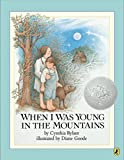 When I Was Young in the Mountains (Reading Rainbow Book (Puffin Books)) - book cover picture