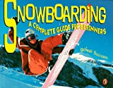 Snowboarding: A Complete Guide for Beginners - book cover picture