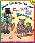 Miss Bindergarten Gets Ready for Kindergarten (Miss Bindergarten Books) by Joseph Slate