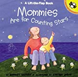 Mommies Are for Counting Stars (Lift-the-Flap) - book cover picture