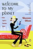 Welcome to My Planet : Where English Is Sometimes Spoken by Shannon  Olson