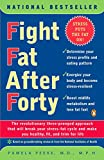 Fight Fat After Forty: The Revolutionary Three-Pronged Approach That Will Break Your Stress-Fat Cycle and Make You Healthy, Fit, and Trim for Life - book cover picture