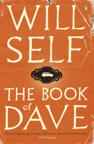 The Book of Dave: A Revelation of the Recent Past and the Distant Future