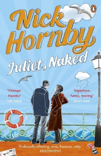 Juliet, Naked. Nick Hornby