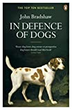 In defence of dogs / John Bradshaw.