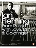 Cover Image of From Russia with Love, Dr No and Goldfinger  (Penguin Modern Classics): WITH Dr. No by Ian Fleming published by Penguin Classics