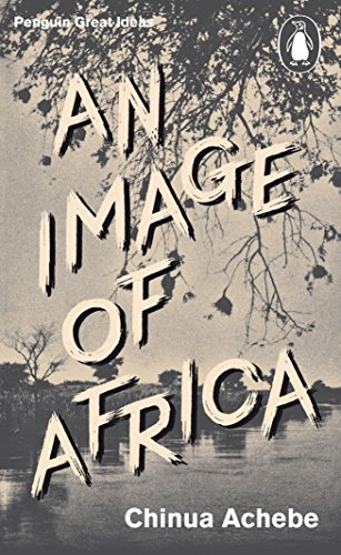 An Image of Africa/ The Trouble with Nigeria (Penguin Great Ideas), by Achebe, C.