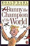 Danny the Champion of the World (Puffin Novels)