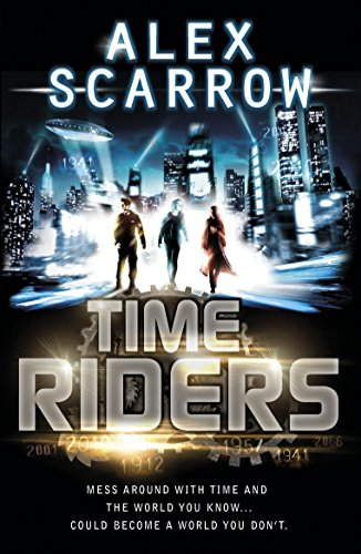 Timeriders. Alex Scarrow