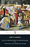 Alice's Adventures in Wonderland and Through the Looking-Glass: And What Alice Found There (Penguin Classics)/Hugh Haughton