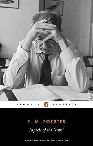 Aspects of the Novel. E.M. Forster (Penguin Classics)
