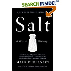 salt a world history An unlikely world history from the bestselling author of cod and the basque history of the world in his fifth work of nonfiction, mark kurlansky turns.