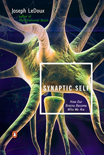 Synaptic Self: How Our Brains Become Who We Are, by LeDoux, J