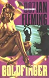 Cover Image of Goldfinger (James Bond Novels) by Ian Fleming published by Penguin (Non-Classics)