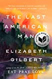 Book Cover: The Last American Man By Elizabeth Gilbert