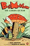 Bug Muldoon: The Garden of Fear by Paul Shipton, Elwood H. Smith (Illustrator)