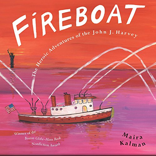 [Fireboat: The Heroic Adventures of the John J. Harvey]