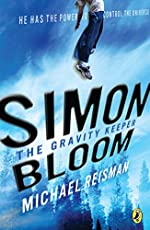 Simon Bloom: The Gravity Keeper by Michael Reisman