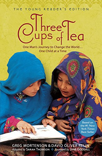 Three Cups of Tea: One Man's Journey to Change the World... One Child at a Time (Young Reader's Edition)