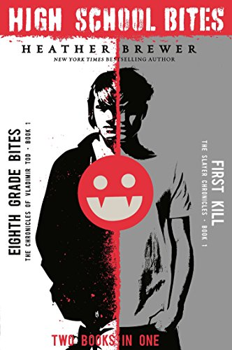 High School Bites: Two Books In One (Vlad Tod / Slayer Chronicles)