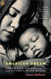 Buy American Dream : Three Women, Ten Kids, and America's Plan to Rescue the Underclass from Amazon