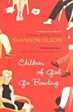 Children of God Go Bowling by Shannon  Olson