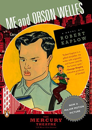 Buy Me and Orson Welles by Robert Kaplow