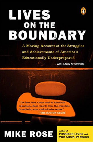 Lives on the Boundary: A Moving Account of the Struggles and Achievements of America's Educationally
