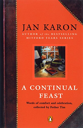 A Continual Feast: Words of Comfort and Celebration, Collected by Father Tim - Jan Karon