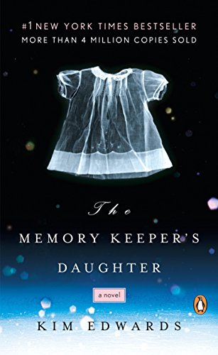 The Memory Keeper's Daughter: A Novel, Edwards, Kim