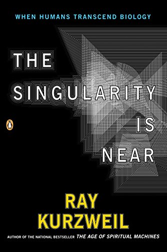 The Singularity Is Near: When Humans Transcend Biology, by Kurzweil, R.