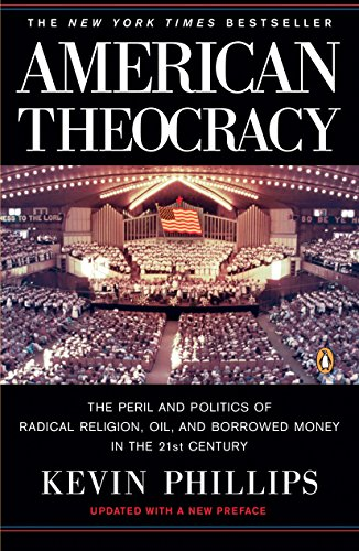 American Theocracy, by Phillips, K