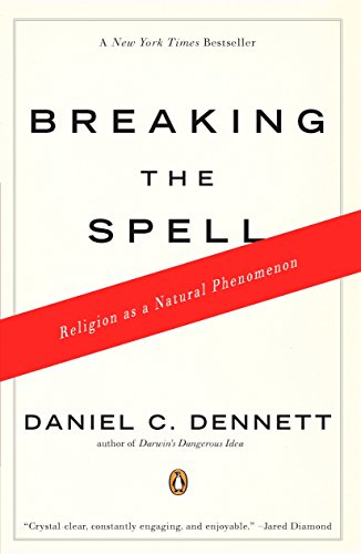 Breaking the Spell, by Dennett, D.C.