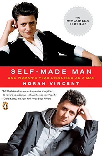 Self-Made Man: One Woman's Year Disguised as a Man, Vincent, Norah