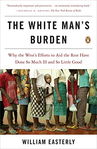 The White Man's Burden, by Easterly, W.