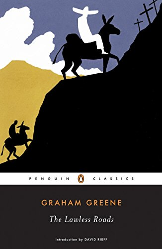The Lawless Roads (Penguin Classics) - Graham GreeneDavid Rieff