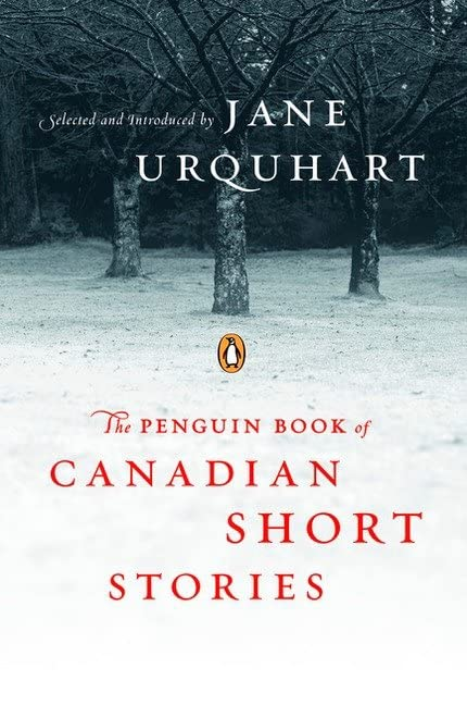 The Penguin Book of Canadian Short Stories, Jane Urquhart