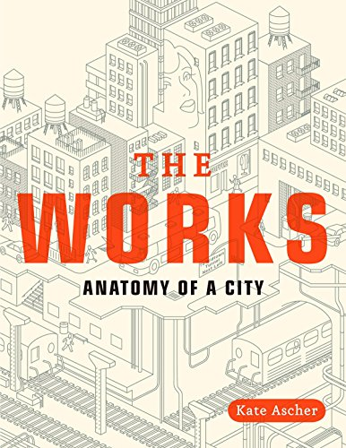 The Works: Anatomy of a City - Kate Ascher