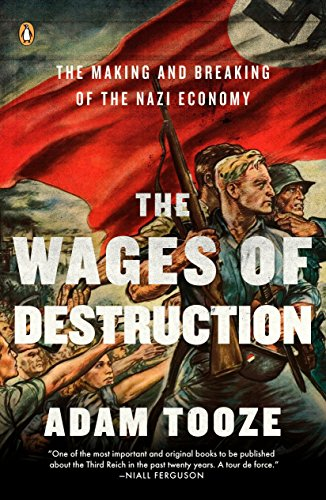 705. The Wages of Destruction: The Making and Breaking of the Nazi Economy