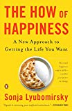 Buy The How of Happiness: A New Approach to Getting the Life You Want from Amazon
